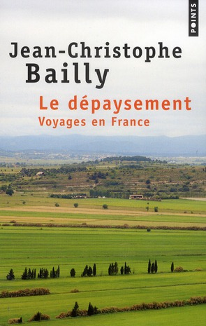 DEPAYSEMENT. VOYAGES EN FRANCE (LE) BAILLY JEAN-CHRISTOP POINTS